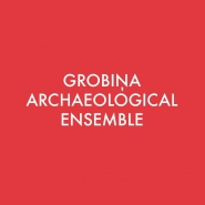 GROBIŅA ARCHAEOLOGICAL ENSEMBLE